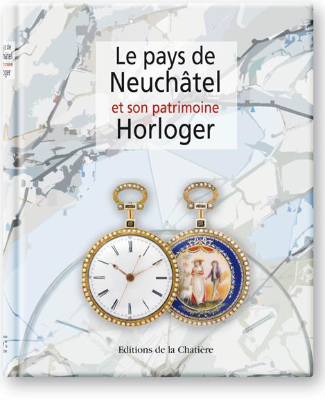 Le Pays de Neuchâtel et son patrimoine horloger (livre)