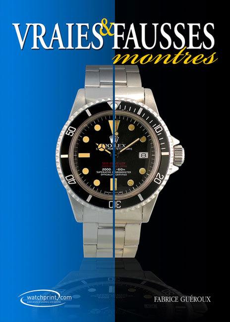 « Vraies et fausses montres 2 » de Fabrice Guéroux : tout savoir sur la contrefaçon des montres