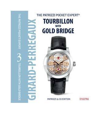 Patrizzi Pocket Expert :  un livre de poche entièrement dédié au Tourbillon sous pont d'or Girard-Perregaux