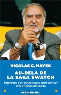 Au-delà de la saga Swatch : la vie de Nicolas G. Hayek propriétaire du 1er groupe horloger au monde