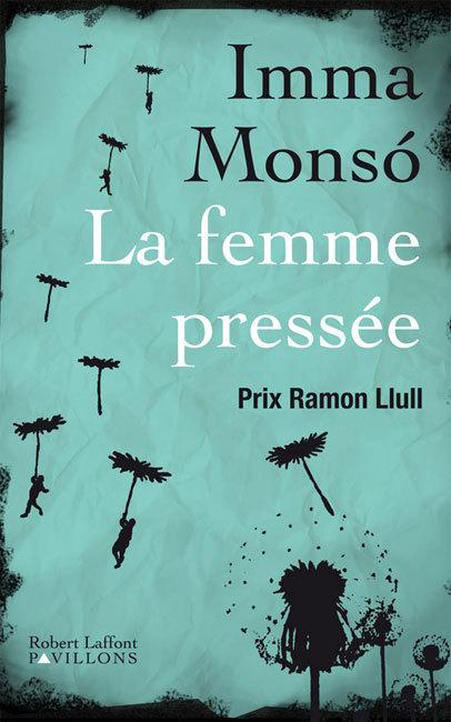 La femme pressée d'Imma Monso : contre la montre (roman)