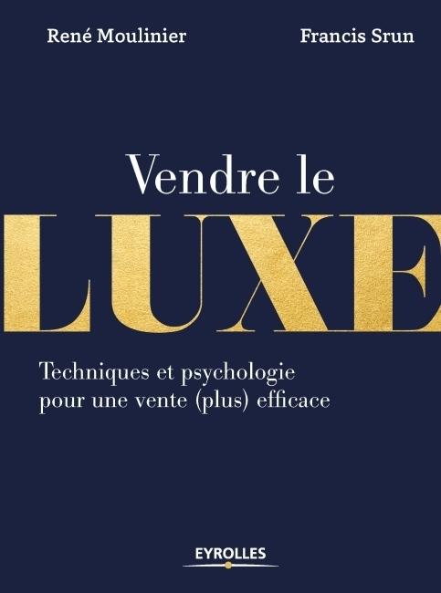 Vendre le luxe : techniques et psychologie pour une vente plus efficace (livre)