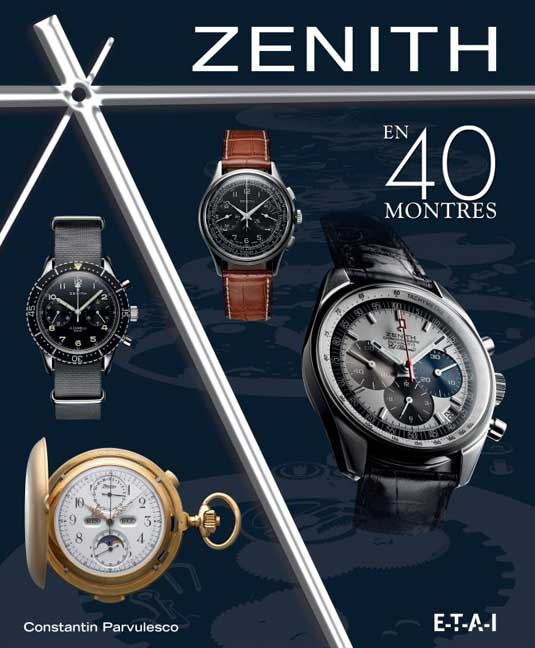 Zenith en 40 montres de Constantin Parvulesco (livre)