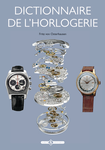 Dictionnaire de l'horlogerie, éditions Art & Images