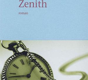 Zenith : un roman de Jean Grégor qui se construit comme une mécanique de précision… Zenith