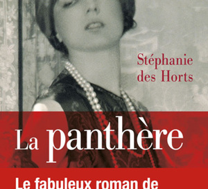 La panthère de Stéphanie des Horts ou le fabuleux destin de Jeanne Toussaint, égérie de Louis Cartier
