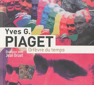 Yves G. Piaget : orfèvre du temps (livre)