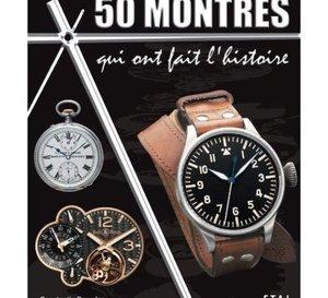 50 montres qui ont fait l'histoire par Constantin Parvulesco