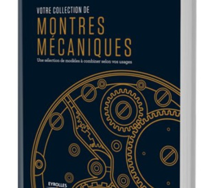 Votre collection de montres mécaniques de Nicolas Esposito (Eyrolles)