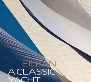 Eilean – a classic yacht : Flammarion édite un beau livre sur la renaissance du Fife d'Officine Panerai