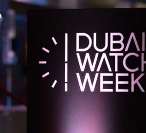 Dubaï Watch Week : c'est parti pour la 4ème édition