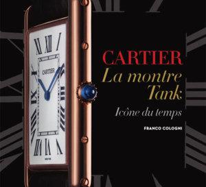 Cartier : la montre Tank icône du temps de Franco Cologni (livre)