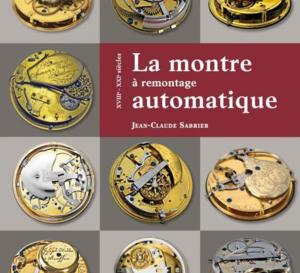 La montre à remontage automatique : beau livre horloger de Jean-Claude Sabrier
