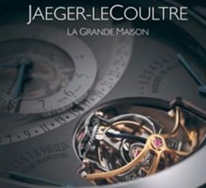 Jaeger-LeCoultre, La Grande Maison : Le livre référence pour tout savoir sur la marque