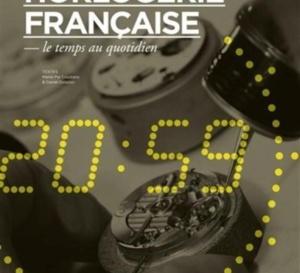 Horlogerie française, le temps au quotidien : cocorico !