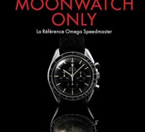 Moonwatch Only : la bible Speedmaster
