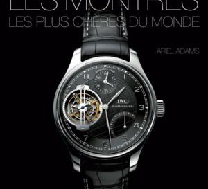 Les montres les plus chères au monde par Ariel Adams (livre)