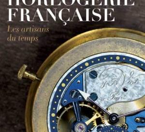 Horlogerie française Les artisans du temps par Bruno Cabanis : réédition