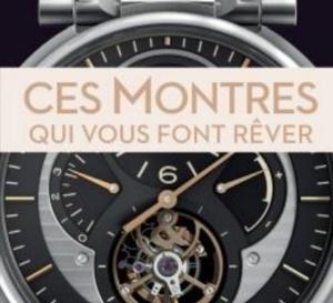 Ces montres qui vous font rêver de Constantin Pârvulesco (éditions Dunod)