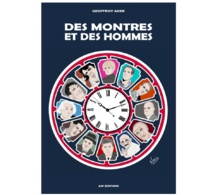 Des montres et des hommes de Geoffroy Ader : de grands hommes toqués de tocantes