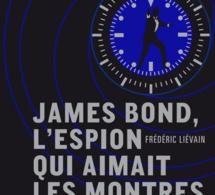 James Bond, l'espion qui aimait les montres (lire)